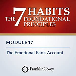 Module 17 - The Emotional Bank Account Audiobook