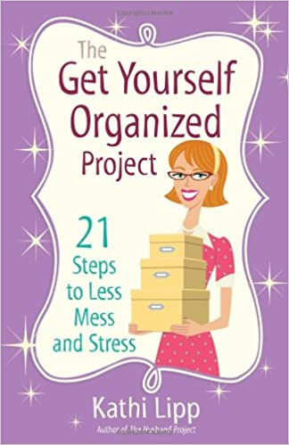Buy The Get Yourself Organized Project: 21 Steps to Less Mess and Stress