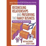 Reconciling Relationships and Preserving the Family Business: Tools for Success