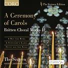 A Ceremony Of Carols - Britten Choral Works II