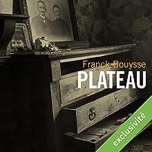 Plateau   Livre audio Auteur(s) : Franck Bouysse Narrateur(s) : Hervé Carrascosa