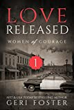 Love Released: Women of Courage: Book One