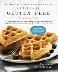 Artisanal Gluten-Free Cooking: 275 Great-Tasting, From-Scratch Recipes from Around the World, Perfect for Every Meal and for Anyone on a Gluten-Free Diet-and Even Those Who Aren't