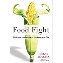 Food Fight: GMOs and the Future of the American Diet | Livre audio Auteur(s) : McKay Jenkins Narrateur(s) : Robert Fass