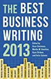 The Best Business Writing 2013 (Columbia Journalism Review Books)