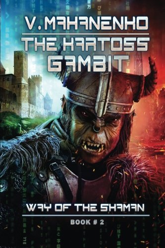 The Kartoss Gambit (The Way of the Shaman Book #2) (Volume 2), by Vasily Mahanenko