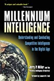 img - for Millennium Intelligence: Understanding and Conducting Competitive Intelligence in the Digital Age book / textbook / text book