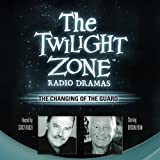 img - for The Changing of the Guard: The Twilight Zone Radio Dramas (Dramatized) book / textbook / text book