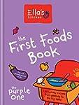 Ella's Kitchen: The First Foods Book:...