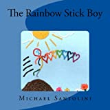 The Rainbow Stick Boy (Volume 1)