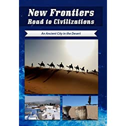 New Frontiers Road to Civilizations An Ancient City in the Desert