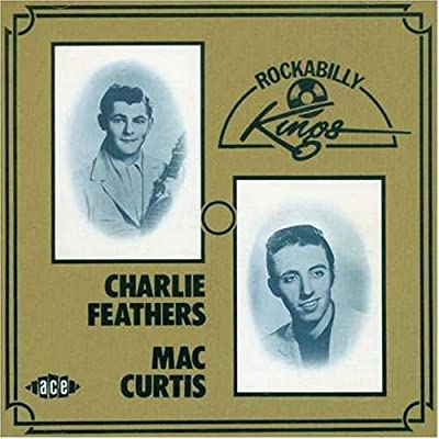 Rockabilly Kings: Charlie Feathers and Mac Curtis