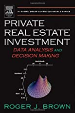 Private Real Estate Investment: Data Analysis and Decision Making (Academic Press Advanced Finance)