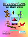 img - for 3D AutoCAD 2011: One Step at a Time book / textbook / text book