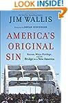America's Original Sin: Racism, White...