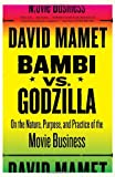 Bambi vs. Godzilla: On the Nature, Purpose, and Practice of the Movie Business (Vintage) (1400034442) by Mamet, David