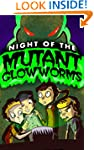 Night of the Mutant Glowworms (a funn...