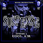 SUSPENSE, Episode 1: Cool Air | John C. Alsedek,Dana Perry-Hayes