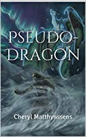 Pseudo-Dragon (The Blue Dragon's Geas) (Volume 4)