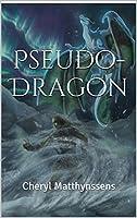 Pseudo-Dragon (The Blue Dragon's Geas) (Volume 4)