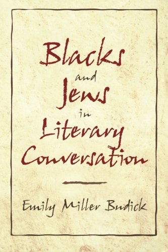 Blacks and Jews in Literary Conversation (Cambridge Studies in American Literature and Culture)