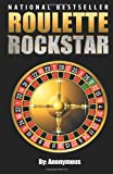 Roulette Rockstar: Want To Win At Roulette?  These 3 Simple Roulette Strategies Helped An Unemployed Man Win Thousands!  Forget Roulette Tips You've Heard Before.  Learn How to Play Roulette and Win!