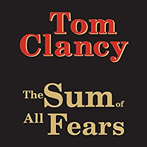 The Sum of All Fears | [Tom Clancy]