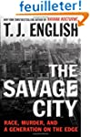 The Savage City: Race, Murder, and a...
