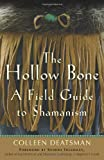 img - for The Hollow Bone: A Field Guide to Shamanism book / textbook / text book