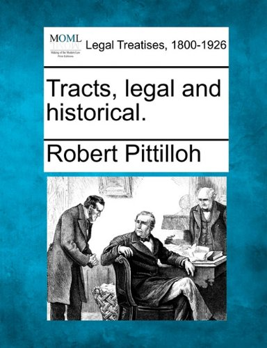 Tracts, legal and historical.