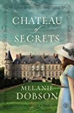 Chateau of Secrets: A Novel