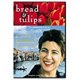 Bread and Tulips ~ Licia Maglietta