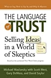 img - for Language of Trust Selling Ideas in a World of Skeptics [HC,2010] book / textbook / text book