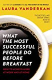 img - for By Laura VanderKam - What the Most Successful People Do Before Breakfast: And Two Other Short Guides to Achieving More at Work and at Home (Reprint) (7/28/13) book / textbook / text book