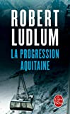 La Progression Aquitaine (Policier / Thriller t. 7528)