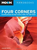 Moon Four Corners: Including Navajo and Hopi Country, Moab, and Lake Powell (Moon Handbooks)