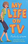 My Sister's a Pop Star: My Life on TV (My Sisters a Pop Star 3)