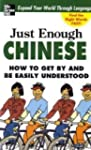 Just Enough Chinese, 2nd. Ed.: How To...