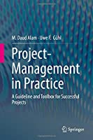 Project-Management in Practice: A Guideline and Toolbox for Successful Projects Front Cover