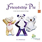 Friendship Pie: A Short Story for Dreamers of All Ages | D. C. Morehouse