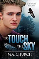 To Touch the Sky (Leap of Faith Book 2) (English Edition)