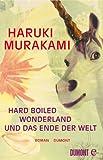 Hard-boiled Wonderland und Das Ende der Welt: Roman
