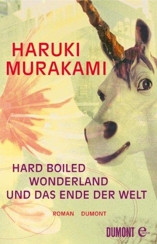 Hard-boiled Wonderland und das Ende der Welt (Roman)