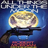 img - for All Things Under the Moon book / textbook / text book