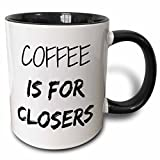 3dRose mug_218481_4 Coffee is for Closers Two Tone Black Mug, 11 oz, Black/White