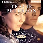 Touching the Sky: Land of the Lone Star, Book 2 (       UNABRIDGED) by Tracie Peterson Narrated by Renee Raudman