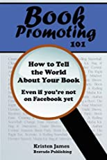 Book Promotin 101: How To Tell the World About Your Book