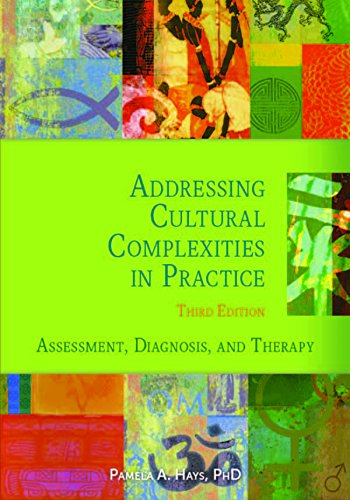 Addressing Cultural Complexities in Practice, Third Edition: Assessment, Diagnosis, and Therapy