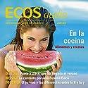 ECOS audio - En la cocina. 6/2011: Spanisch lernen Audio - In der Küche Hörbuch von  div. Gesprochen von:  div.