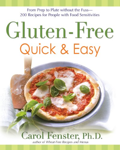 Gluten-Free Quick & Easy: From prep to plate without thefuss-200+recipes for people with food sensitivities: From prep to plate without the fuss-200+ recipes for peoplewith foodsensitivities by Carol Fenster Ph.D.